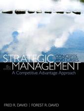 Strategic Management: A Competitive Advantage Approach, Concepts & Cases, Edition 15