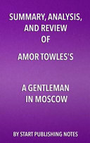 Download Summary  Analysis   Review of Amor Towles s a Gentleman in Moscow by Instaread Book