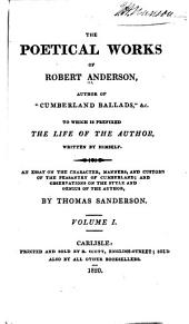 The Poetical Works: To which is Prefixed the Life of the Author, Written by Himself; an Essay on the Character, Manners, and Customs of the Peasantry of Cumberland; and Observations on the Style and Genius of the Author, Volume 1