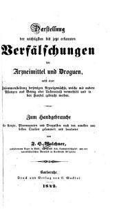 Darstellung der wichtigsten bis jetzt erkannten Verfälschungen der Arzneimittel und Droguen ...