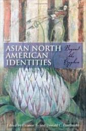 Asian North American Identities: Beyond the Hyphen
