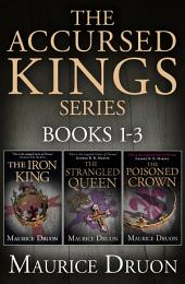 The Accursed Kings Series Books 1-3: The Iron King, The Strangled Queen, The Poisoned Crown: Books 1-3