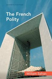 The French Polity: Edition 7