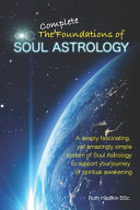 The Complete Foundations of Soul Astrology