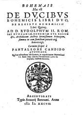 Bohemais: Hoc est De Dvcibvs Bohemicis Libri Dvo, De Regibvs Bohemicis: Libri Quinq[ue]