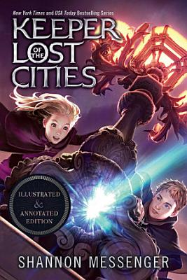 Keeper of the Lost Cities Illustrated   Annotated Edition