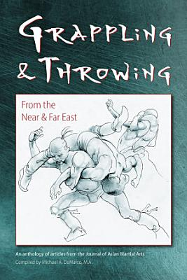 Grappling and Throwing From the Near and Far East PDF