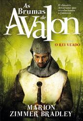As Brumas de Avalon - O Rei Veado