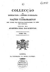 Collecção de noticias para a historia e geografia das nações ultramarinas: que vivem nos dominios portuguezes, ou lhes são visinhas, Volume 7