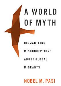A World of Myth  Dismantling Misconceptions About Global     PDF