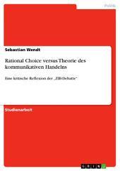 """Rational Choice versus Theorie des kommunikativen Handelns: Eine kritische Reflexion der """"ZIB-Debatte"""""""