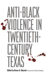 Anti-Black Violence in Twentieth-Century Texas