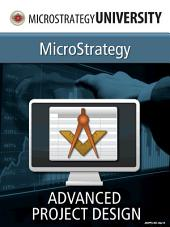 Advanced Project Design for MicroStrategy Architect: MicroStrategy Architect: Advanced Project Design