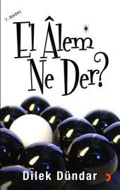 El Alem Ne Der?