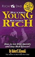 Rich Dad s Retire Young  Retire Rich PDF