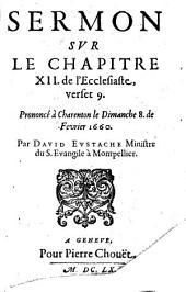 Sermon sur Ecclés. 12, 9, pron. à Charenton