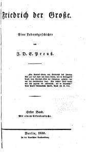 Friedrich der Grosse: Eine lebensgeschichte, Band 1
