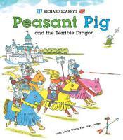 Richard Scarry s Peasant Pig and the Terrible Dragon PDF