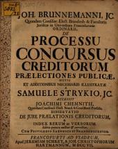 De processu concursus creditorum praelectiones publicae: accessit Joachimi Chemnitii ... dissertatio de iure praelationis creditorum