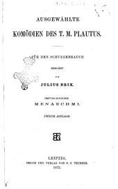 Ausgewahlte komodien des T. Maccius Plautus fur den schulgebrauch erklart von Julius Brix: Menaechmi, Band 3