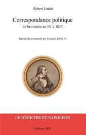 Correspondance politique de brumaire an IV à 1823: Le régicide et Napoléon - Kronos N° 55