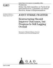 Joint Strike Fighter: Restructuring Should Improve Outcomes, But Progress Is Still Lagging Overall: Congressional Testimony