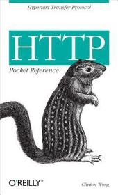 HTTP Pocket Reference: Hypertext Transfer Protocol