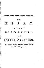 An Essay on the Disorders of People of Fashion: By Mr. Tissot, D.M. ... Translated from the French, by Francis Bacon Lee, Volume 3