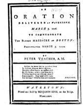 An Oration ... to commemorate the bloody massacre at Boston, perpetrated March 5, 1770