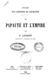 Etudes sur l'histoire de l'humanité par F. Laurent: La papaute et l'empire, Volume6