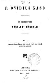 P. Ovidius Naso, ex recogn. R. Merkelii