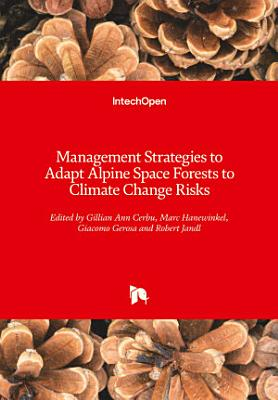Management Strategies to Adapt Alpine Space Forests to Climate Change Risks