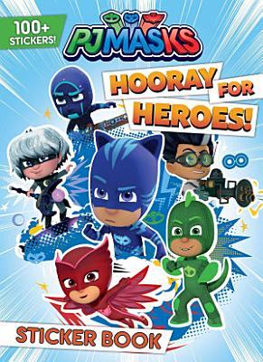 PJ Masks  Hooray for Heroes  Sticker Book