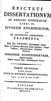 Epicteti Dissertationum ab Arriano digestarum libri IV. Eiusdem Enchiridion, et ex deperditis sermonibus fragmenta: pt.1-2: Notae in Epicteti Dissertationes
