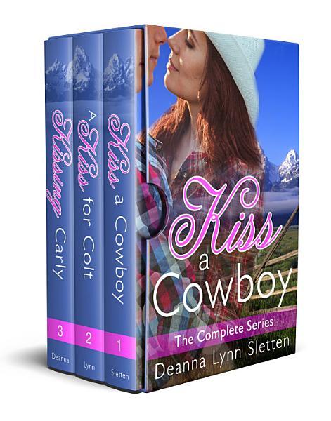 Kiss a Cowboy Series Boxed Set (Books 1-3)