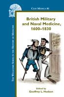 British Military and Naval Medicine  1600 1830  PDF