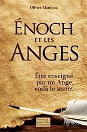 Enoch et les Anges: Être enseigné par un Ange, voila le secret