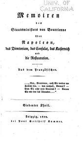 Memorien des staatsministers von Bourrienneüber Napoleon, das Directorium, das Consultat, das Kaiserreich und die Restauration: Aus dem Französischen, Bände 7-8