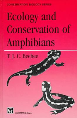 Ecology and Conservation of Amphibians PDF