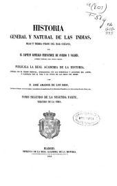 Historia general y natural de las Indias, Islas y Tierra-Firme del Mar Oceano: Tomo segundo de la segunda parte. III