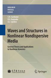 Waves and Structures in Nonlinear Nondispersive Media: General Theory and Applications to Nonlinear Acoustics