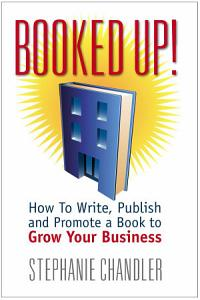 Booked Up  How to Write  Publish and Promote a Book to Grow Your Business Book