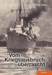 """Vom Kriegsausbruch überrascht: Kleiner Kreuzer SMS """"Kiel"""" kämpft in einem Meer von Feinden"""