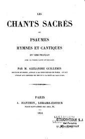 Les chants sacrés: ou psaumes hymnes et cantiques en vers Français