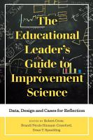 The Educational Leader s Guide to Improvement Science PDF