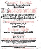 Neuverfertigte Lieder-Concordantz über DC Kirchen- und andre geistreiche Gesänge ...: Nach Art der biblischen Concordantz mühsam zusammen getragen : dabey ein dazu gehöriges Gesang-Buch und nöthige Anweisung wie das Werck füglich soll gebraucht werden