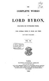 The Complete Works of Lord Byron Including His Suppressed Poems and Others Never Before Published: Volume 3