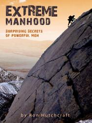 Extreme Manhood E Book Book PDF