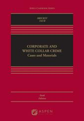 Corporate and White Collar Crime: Cases and Materials, Edition 6