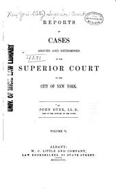 Reports of Cases Argued and Determined in the Superior Court of the City of New York: Volume 12